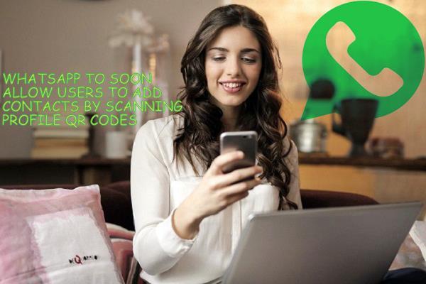 وہاٹس ایپ کا نیا فیچر، کیو آر کوڈ سکین سے ہی سیو کر سکیں گے کانٹیکٹ نمبر